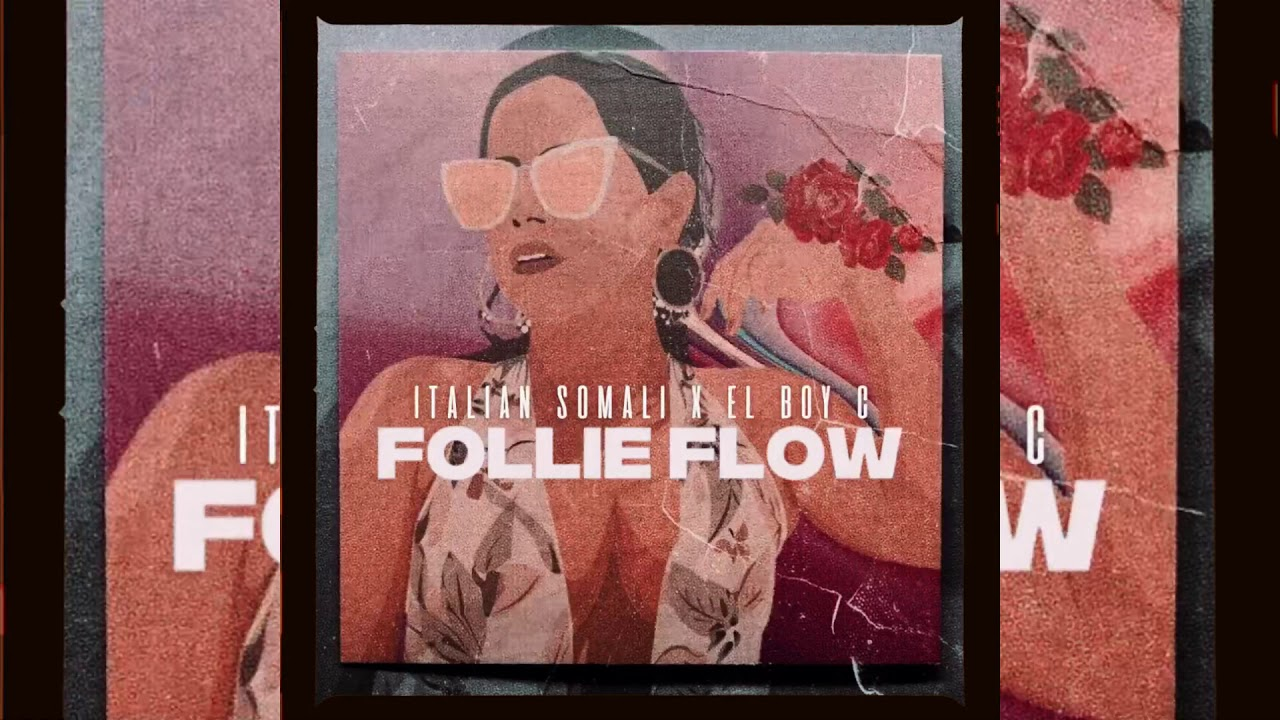 Italian Somali Ft. El Boy C - Follie Flow (Audio Oficial)
