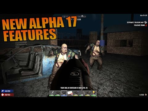 NEW ALPHA 17 FEATURES | 7 Days to Die | Let's Play Gameplay Alpha 16 | S16.4E34