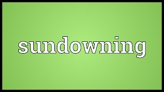 Sundowning Meaning