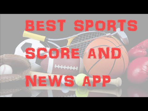 BEST SPORTS SCORE AND NEWS APP