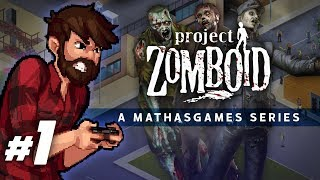 Project Zomboid | This Is How You Died | Let's Play Project Zomboid Gameplay Part 1