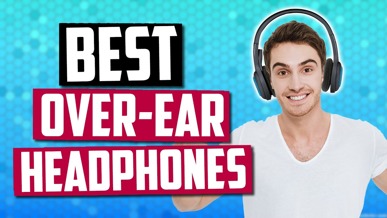 1038edffc86 Best Over-Ear Headphones [July 2019] - Wireless, Bluetooth,  Noise-Cancelling & More!