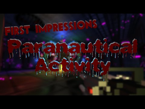 First Impressions: Paranautical Activity Deluxe Atonement Edition