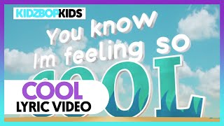 KIDZ BOP Kids - Cool (Lyric Video)