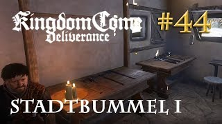 Let's Play Kingdom Come Deliverance #44: Stadtbummel in Rattay I  (Tag 31 / deutsch)