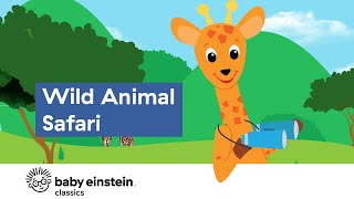 Safari Animals for Toddlers To Learn | World Animal Safari | Baby Einstein