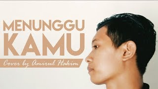 MENUNGGU KAMU - ANJI Cover by Amirul Hakim (Ost. Jelita Sejuba)