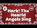 Hark the Herald Angels Sing with Lyrics | Best Christmas Carols | Children Love to Sing