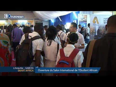 GABON / SMART AFRICA : Ouverture du Salon International de l'Etudiant Africain