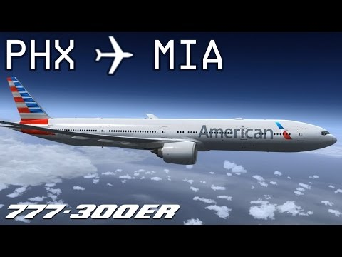 [FSX] Phoenix To Miami | AAL2348 | American Airlines | PMDG 777-300ER | IVAO