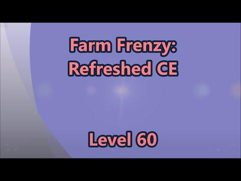 Farm Frenzy - Refreshed CE Level 60  