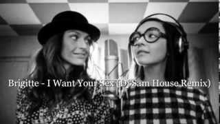 Brigitte - I Want Your Sex (Dj Sam House Remix)