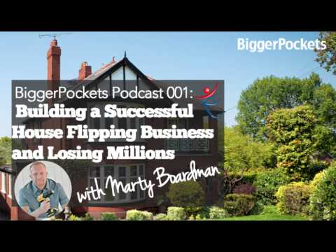 Making Millions Through House Flipping (and Losing It All) | BiggerPockets Podcast #01