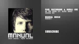 Paul Hazendonk & Noraj Cue - In The Dark (ft Alice Rose)
