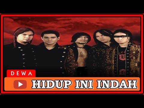 HIDUP INI INDAH - DEWA19