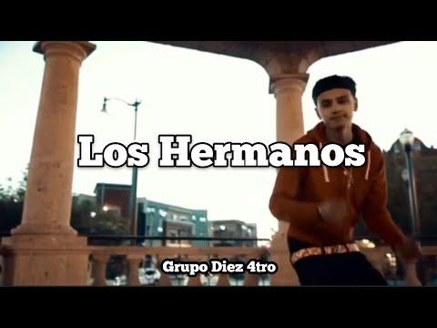 Los Hermanos – Grupo Diez 4tro (Official Video) Preview