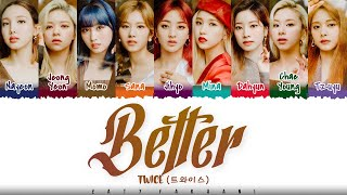 Download TWICE - 'BETTER' Lyrics [Color Coded_Kan_Rom_Eng]