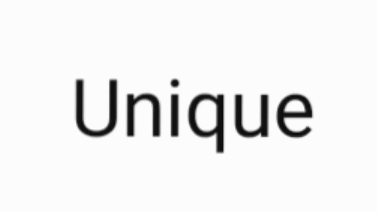 How to pronounce Unique.