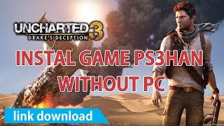 UNCHARTED 3 - Instal PS3HAN without PC