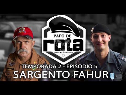 PAPO DE ROTA, com Sargento Fahur - Temporada 2 - Episódio 5
