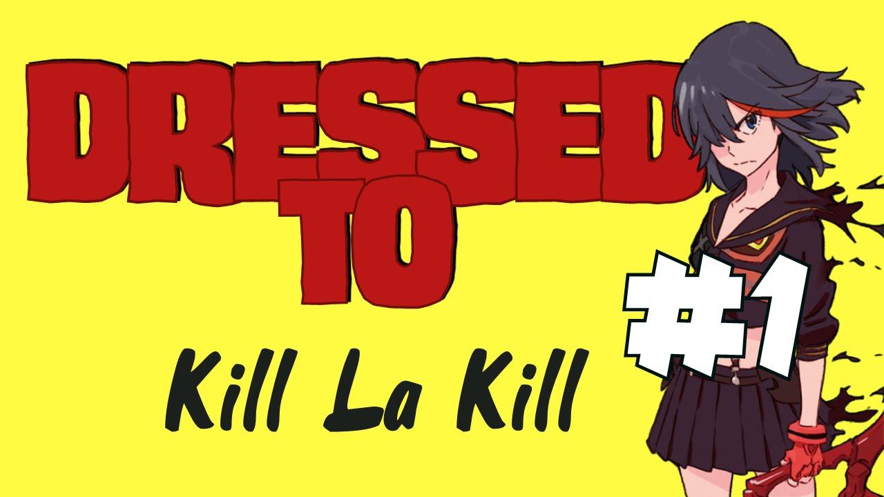 Dressed to kill la kill abridge episode 1 youtube