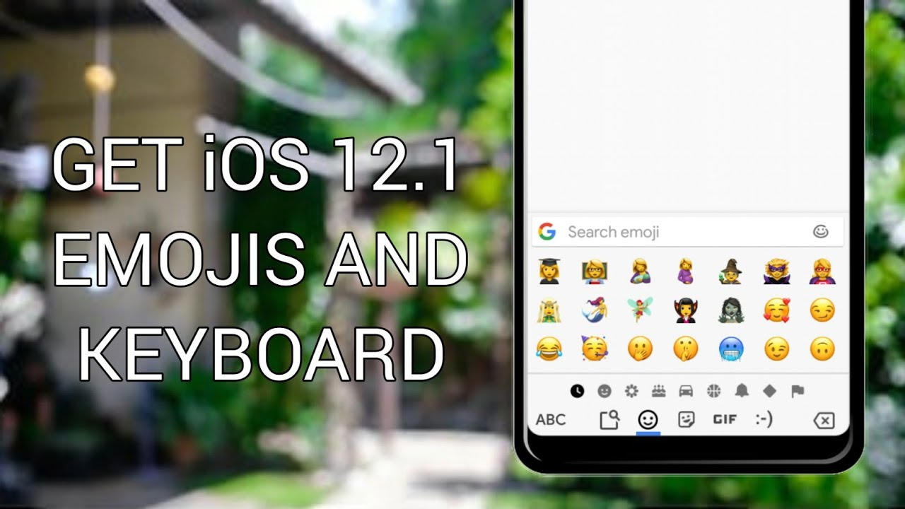 Get iOS 12 1 Emojis And Keyboard On Android