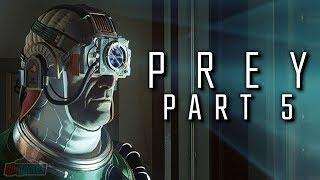 Prey Part 5   PC Gameplay Walkthrough   FPS Horror RPG Game Let's Play   Prey 2017