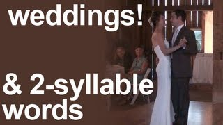 Weddings!  2-Syllable Words Stress in American English