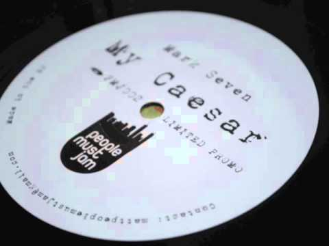 Mark Seven  - My Caesar (People Must Jam)