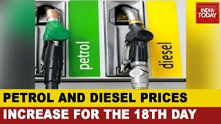 Fuel On Fire: Petrol And Diesel Prices Rise For The 18th Day