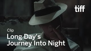 LONG DAY'S JOURNEY INTO NIGHT Clip | TIFF 2018
