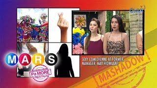 Mars Pa More: Sexy comedienne, may sama ng loob sa kanyang manager? | Mashadow