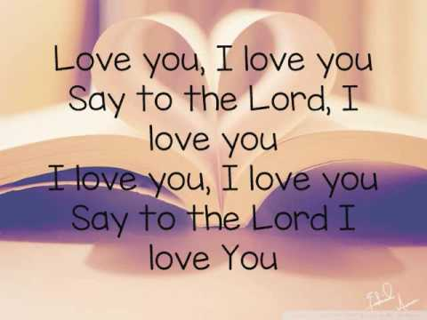Say to the Lord I Love You - Psalty