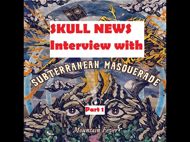 Part 1 SKULL NEWS Interview with Vidi and Tomer of Subterranean Masquerade