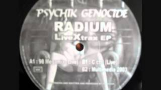PSYCHIK GENOCIDE RADIUM C ctrl live B1