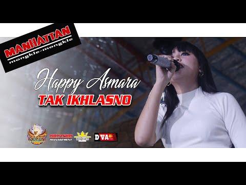 Tak Iklhasno - Happy Asmara [MANHATTAN Gofun Bojonegoro]
