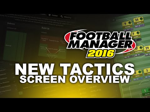 Football Manager 2016: NEW Tactics Screen Overview