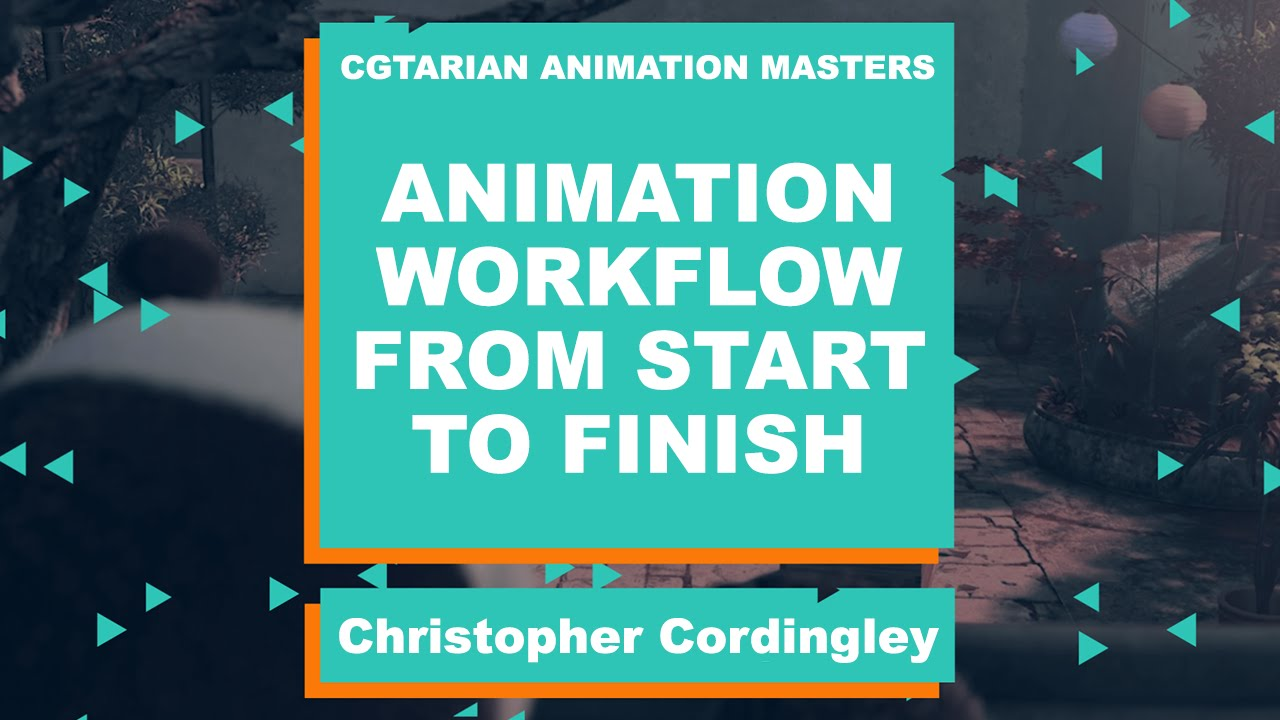 Download Animation Workflow with Christopher Cordingley (CGTarian Animation Masters)