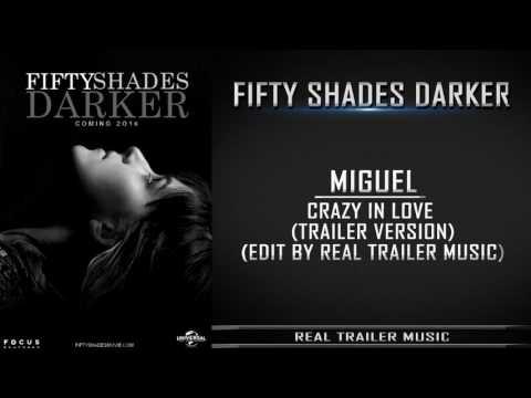 Fifty Shades Darker Trailer Music V.2 |  Miguel - Crazy In Love  (Trailer Version)
