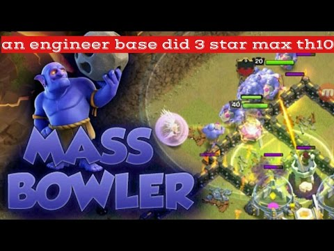 Th10 Mass bowlers attack : an engineer base smashed a max th10/ CLASH OF CLANS