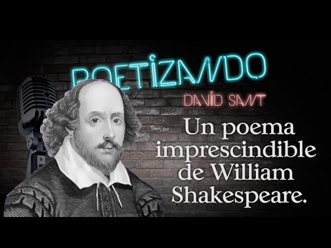 Un poema imprescindible de William Shakespeare
