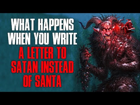 """What Happens When You Write A Letter To S*tan Instead Of Santa"" Creepypasta"