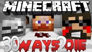 Minecraft: 30 Ways to Die | EXPLOIT THE MAP!!