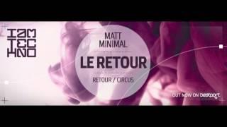 Matt Minimal - Retour ( Original Mix )