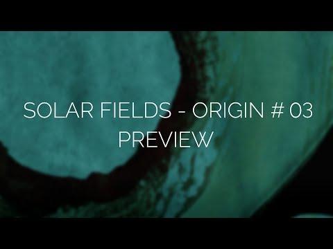 SOLAR FIELDS - ORIGIN # 03 Preview