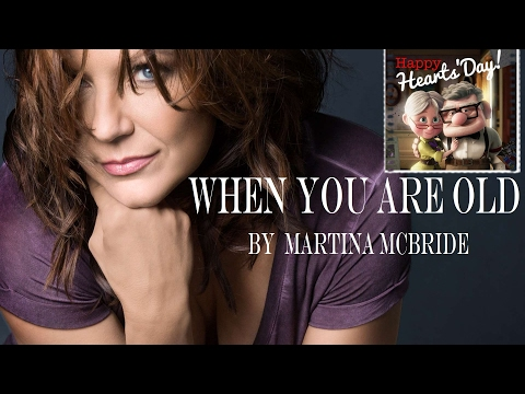 WHEN YOU ARE OLD (With Lyrics) - Martina McBride (HAPPY HEARTS' DAY)