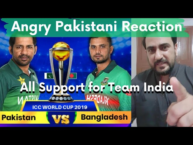 Pakistani Reaction On PAK vs BAN | I'm Supporting Team India | CWC 2019