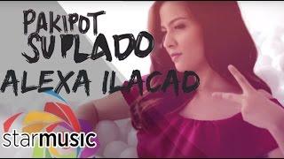 Pakipot Suplado Alexa Ilacad Lyrics.mp3