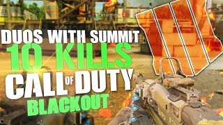 10 KILLS EASY - Duos With Summit1G - Call Of Duty: Black ops 4 (Blackout BR)