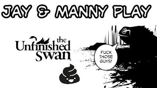 Jay & Manny Play Unfinished Swan